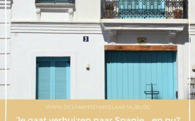 Je gaat verhuizen naar Spanje… en nu?